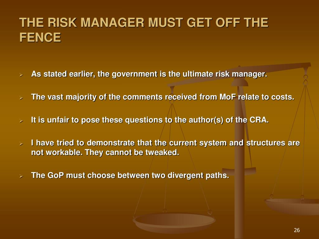 THE RISK MANAGER MUST GET OFF THE FENCE