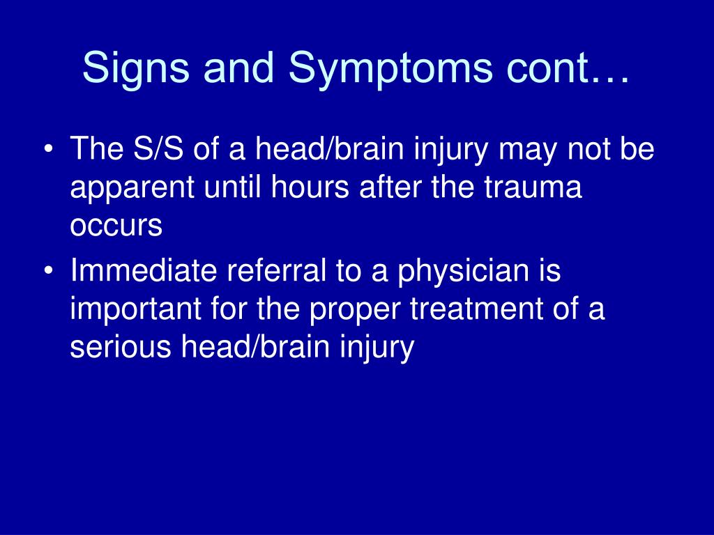 Signs and Symptoms cont…