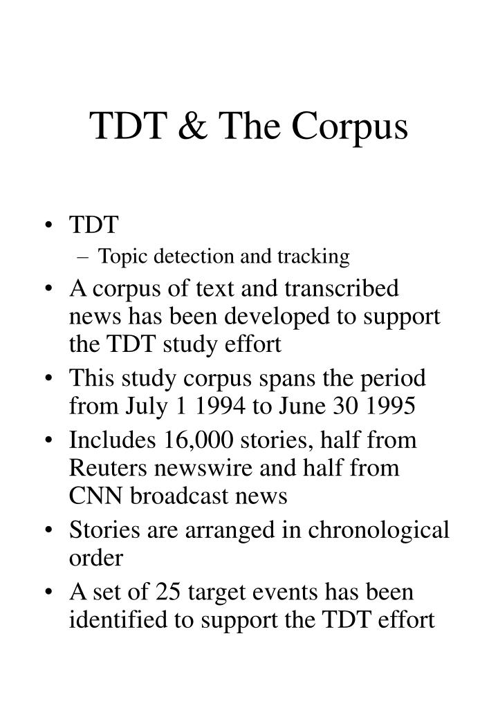 TDT & The Corpus