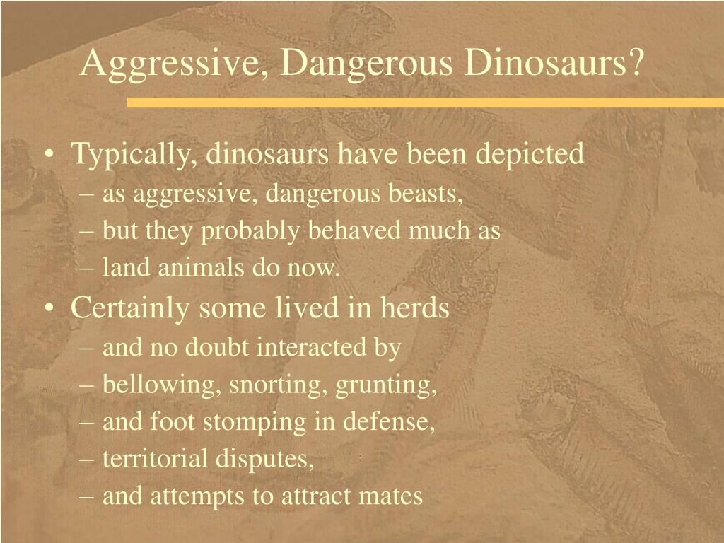 Aggressive, Dangerous Dinosaurs?