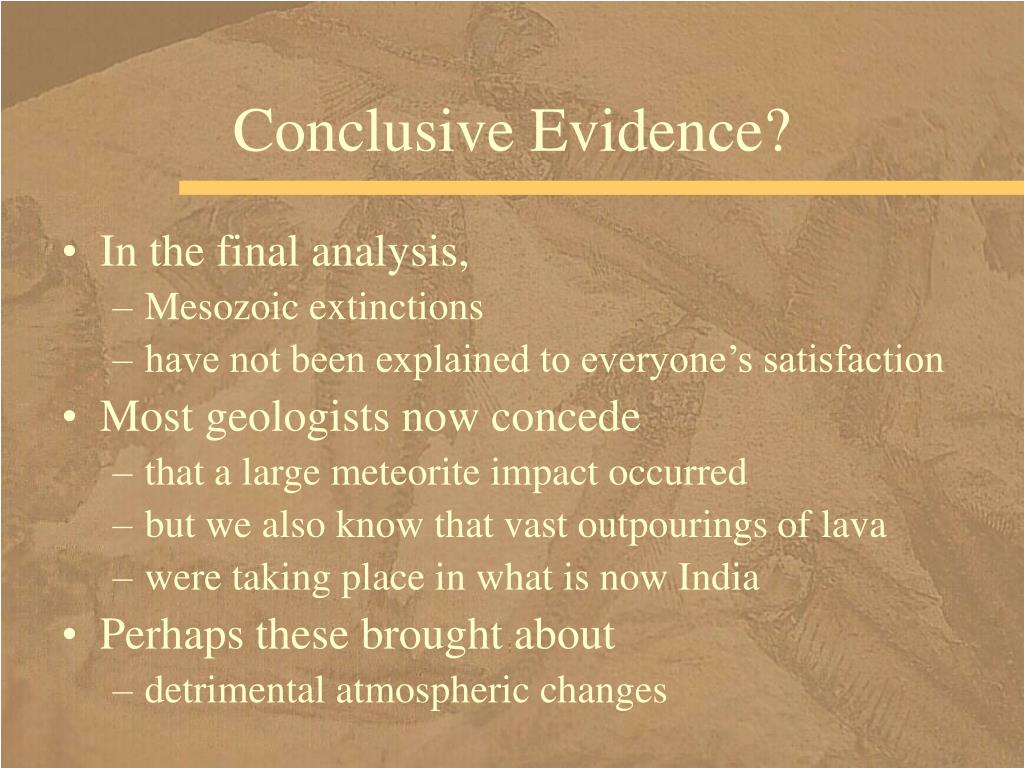 Conclusive Evidence?