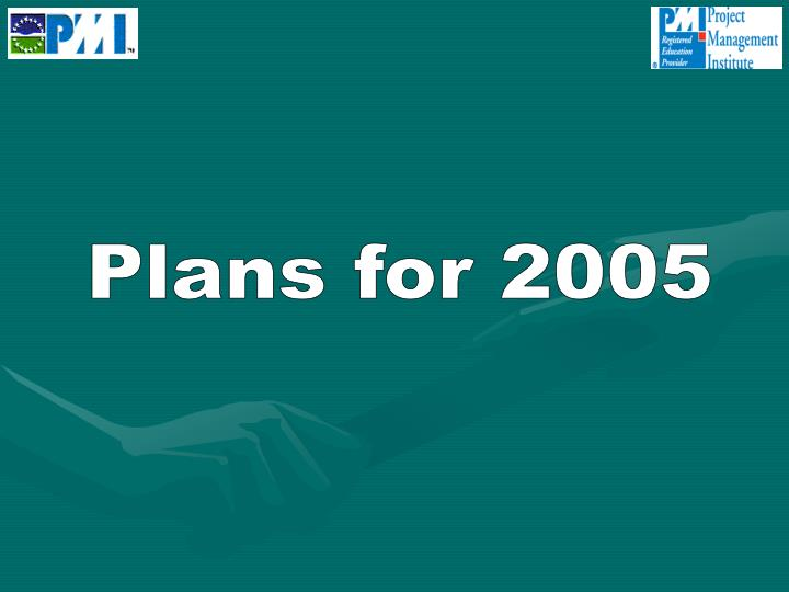 Plans for 2005