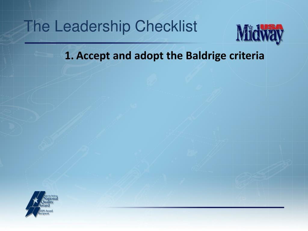 Accept and adopt the Baldrige criteria