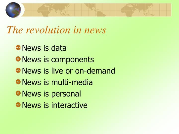 The revolution in news