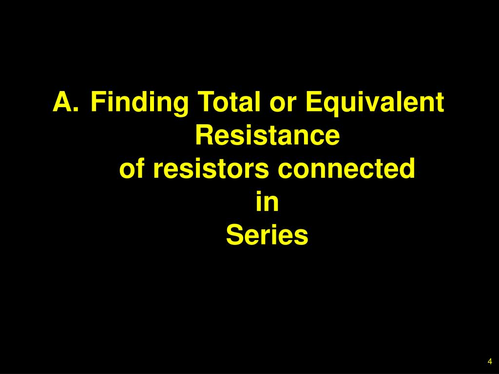 A.Finding Total or Equivalent Resistance