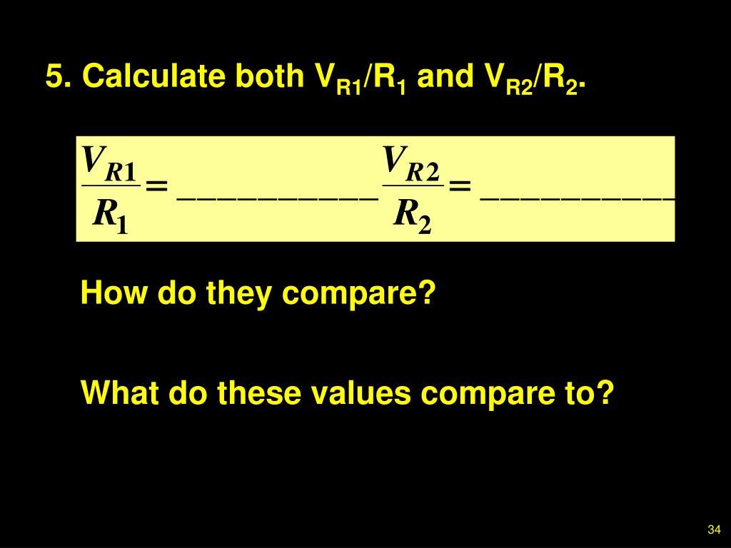 5.Calculate both V