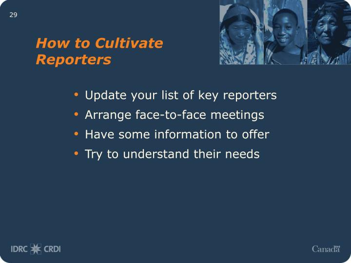 How to Cultivate Reporters