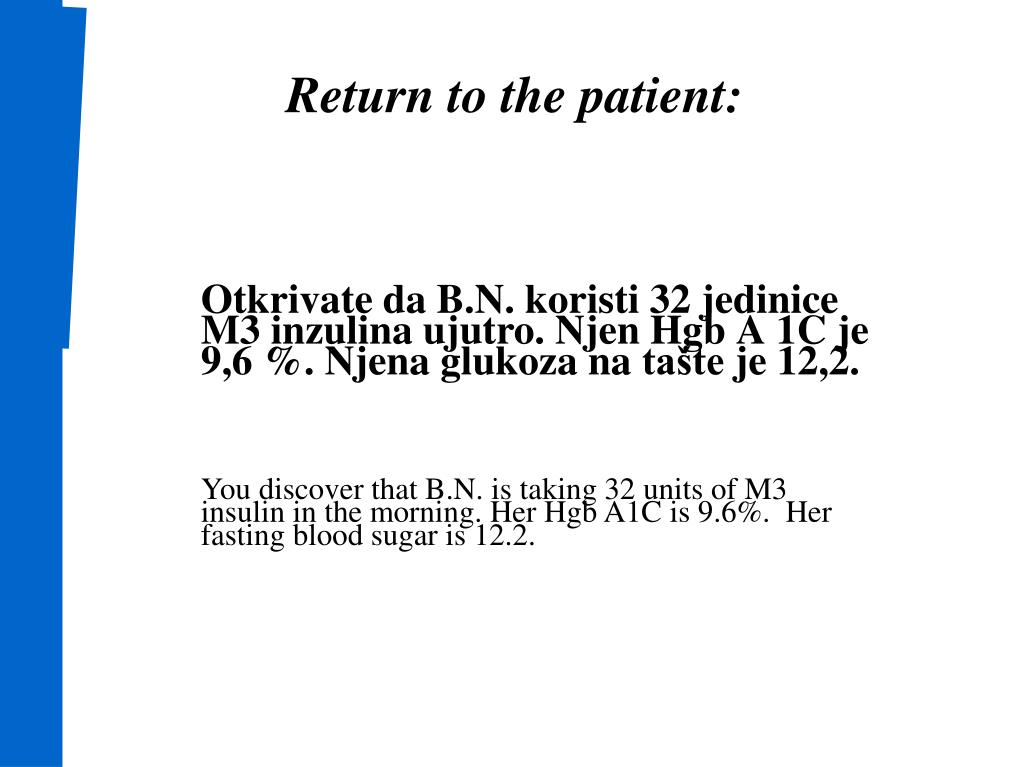 Return to the patient: