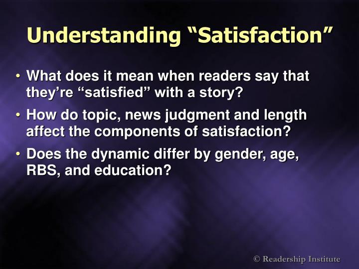 """Understanding """"Satisfaction"""""""