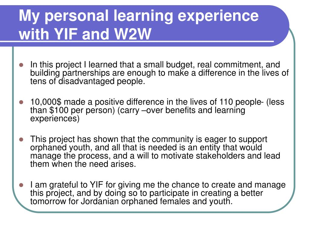 My personal learning experience with YIF and W2W