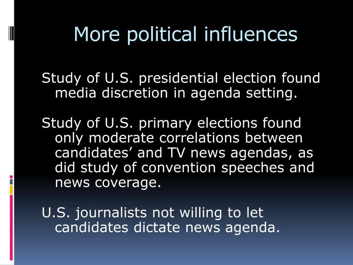 More political influences