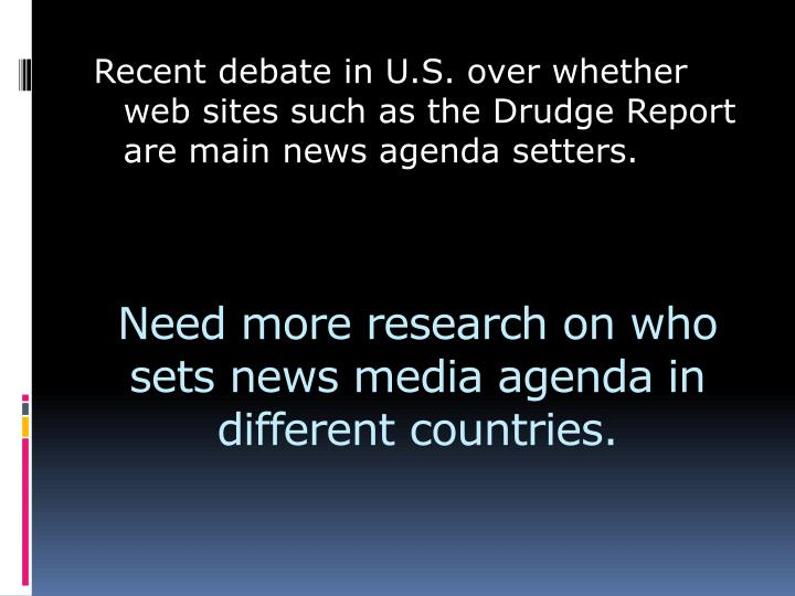Need more research on who sets news media agenda in different countries.