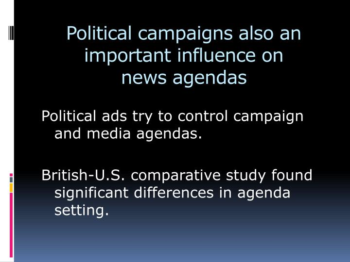 Political campaigns also an important influence on