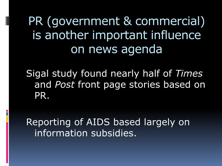 PR (government & commercial) is another important influence on news agenda