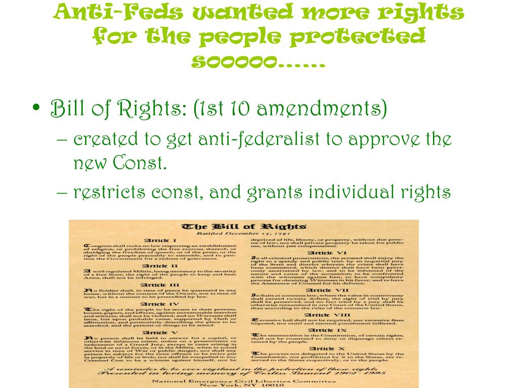 Anti-Feds wanted more rights for the people protected sooooo……