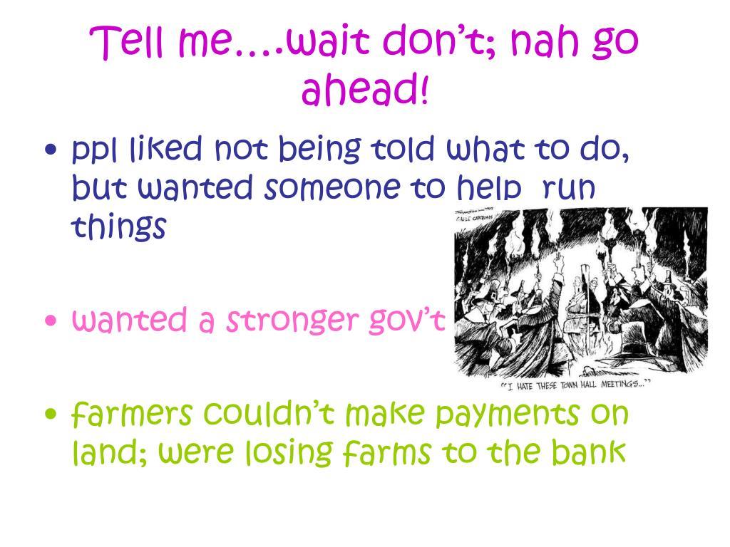 Tell me….wait don't; nah go ahead!