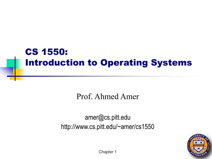 Cs 1550 introduction to operating systems