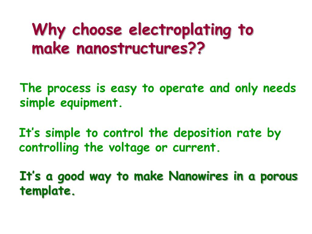 Why choose electroplating to make nanostructures??