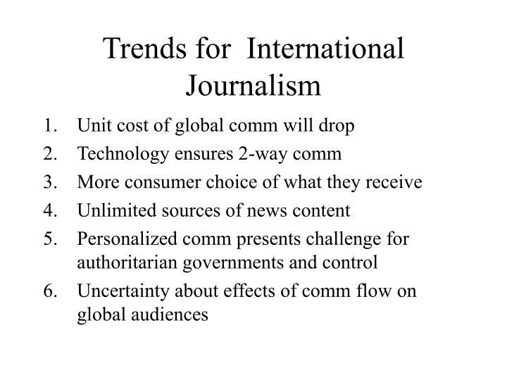 Trends for  International Journalism