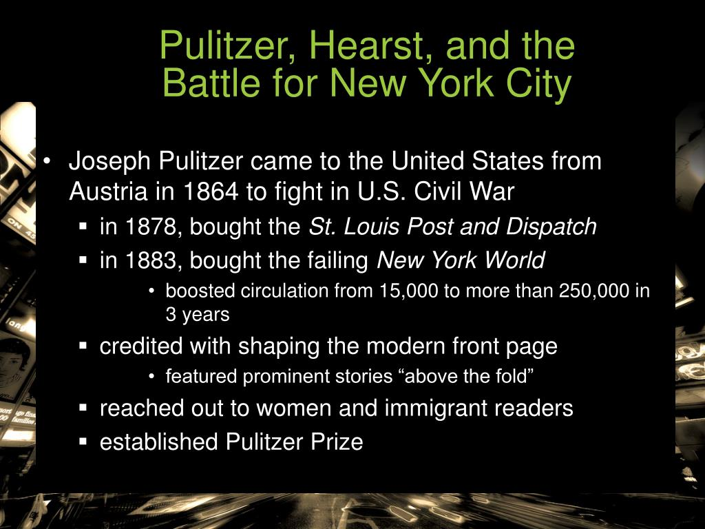 Pulitzer, Hearst, and the                             Battle for New York City
