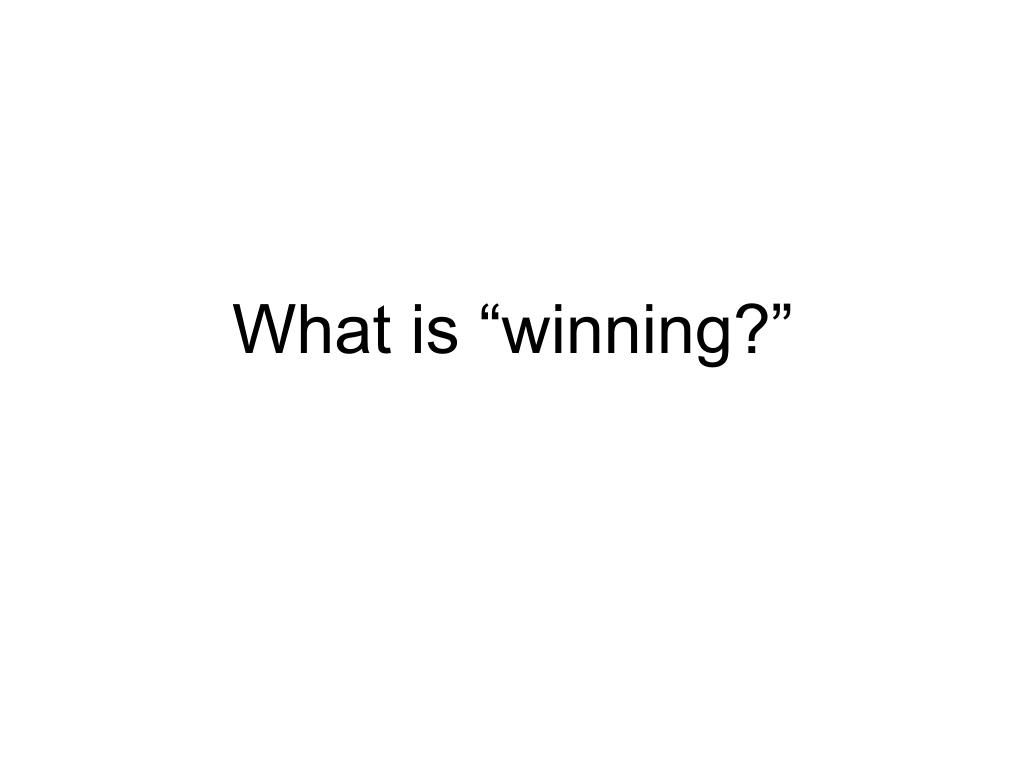 """What is """"winning?"""""""