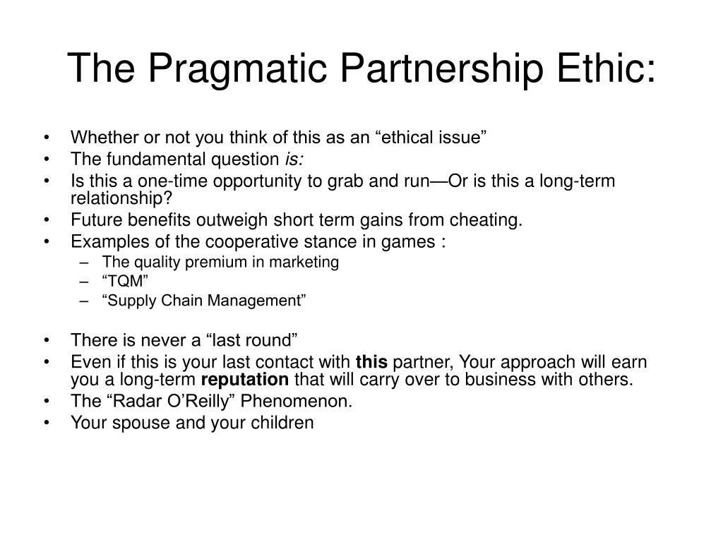 The Pragmatic Partnership Ethic: