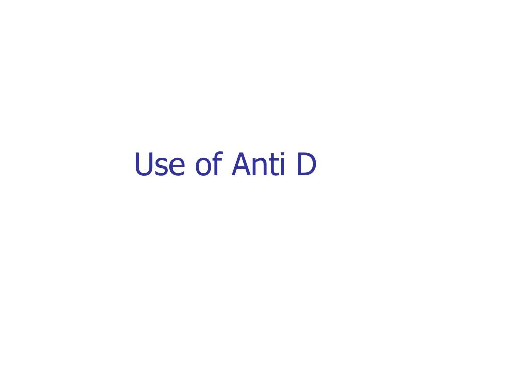 Use of Anti D