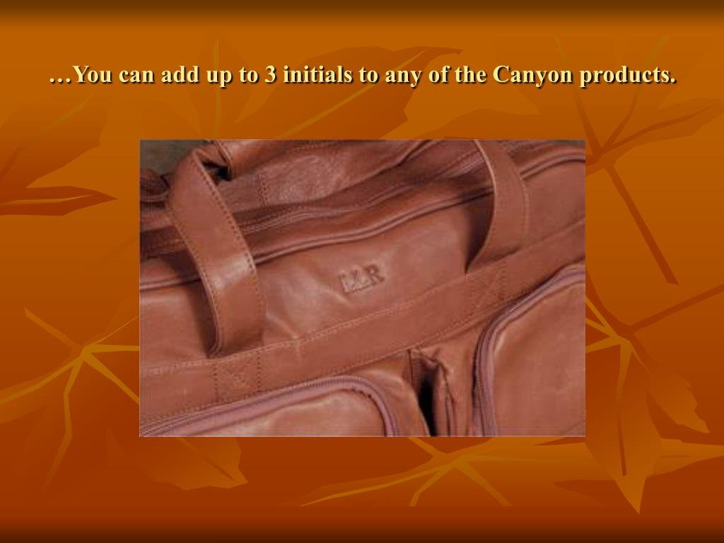 …You can add up to 3 initials to any of the Canyon products.