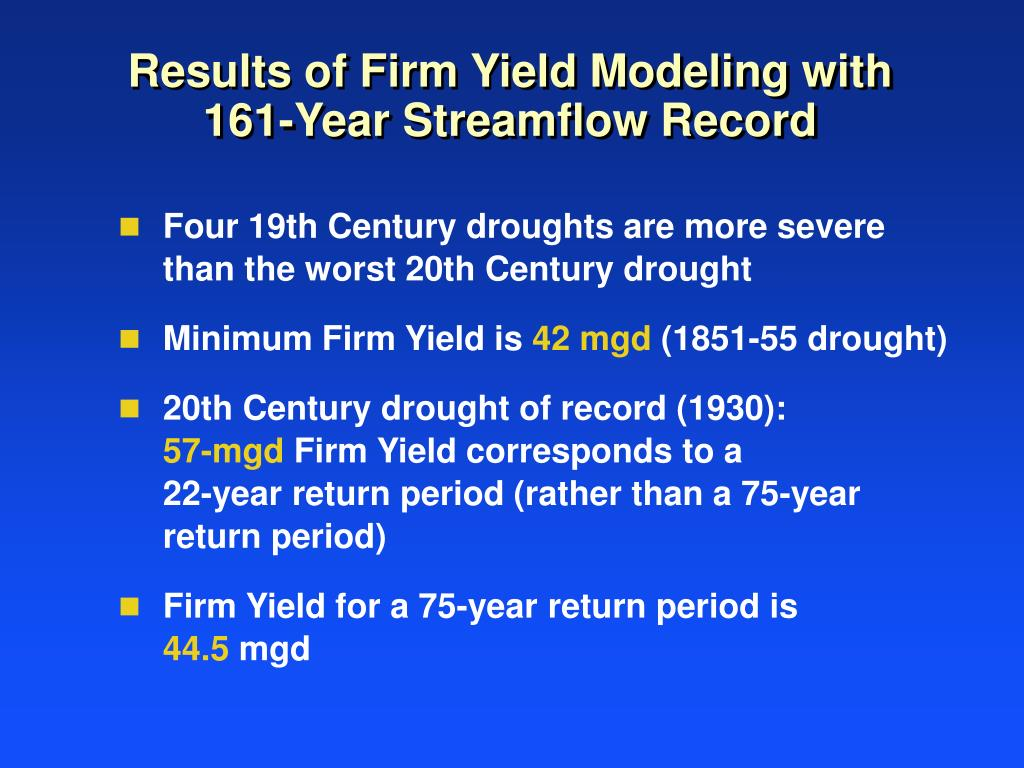 Results of Firm Yield Modeling with 161-Year Streamflow Record
