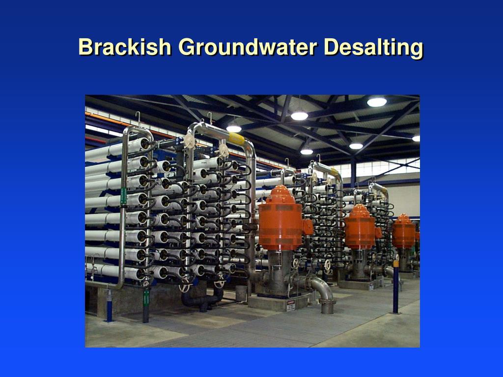 Brackish Groundwater Desalting