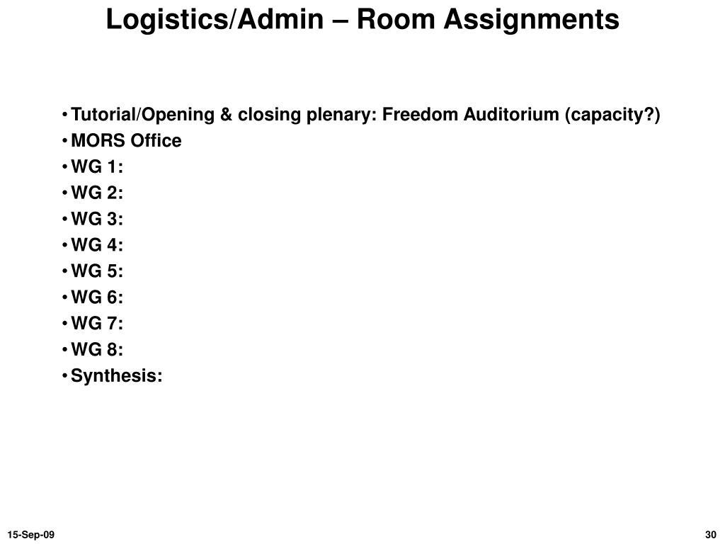 Logistics/Admin – Room Assignments