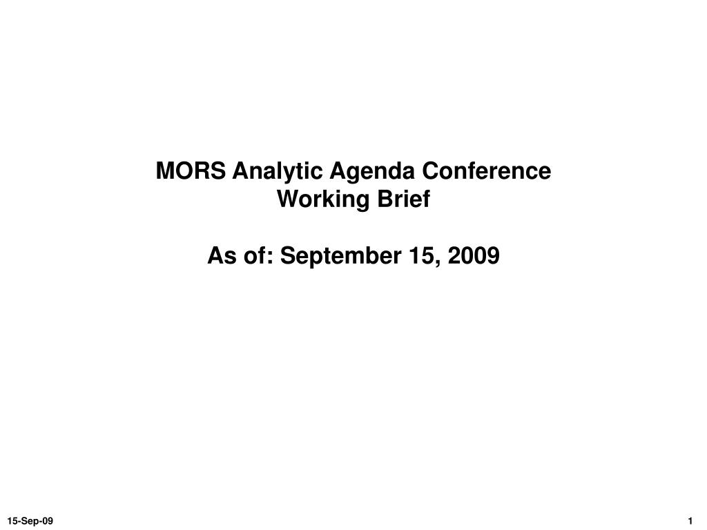 mors analytic agenda conference working brief as of september 15 2009