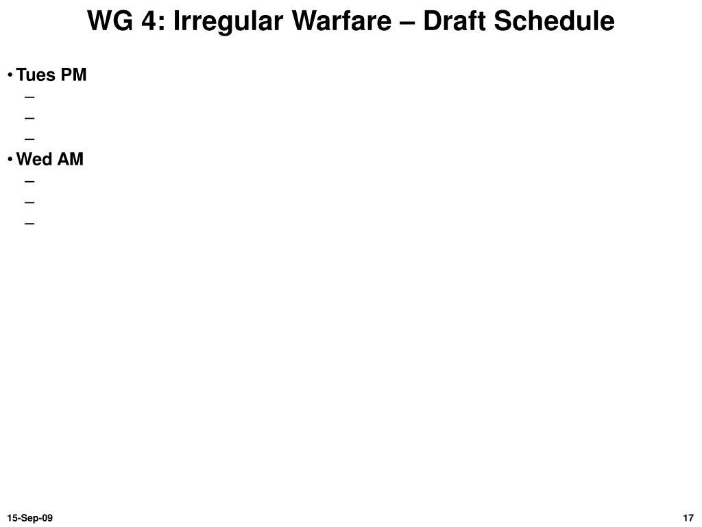 WG 4: Irregular Warfare – Draft Schedule