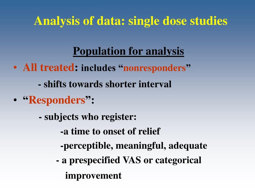 Analysis of data: single dose studies