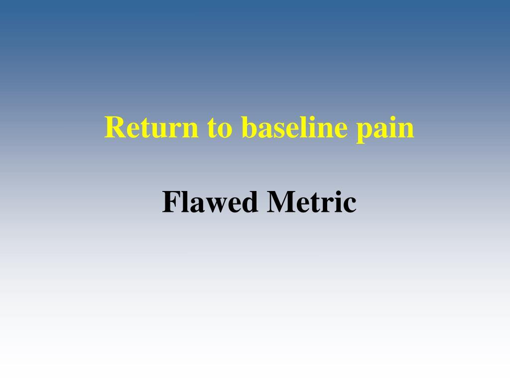 Return to baseline pain