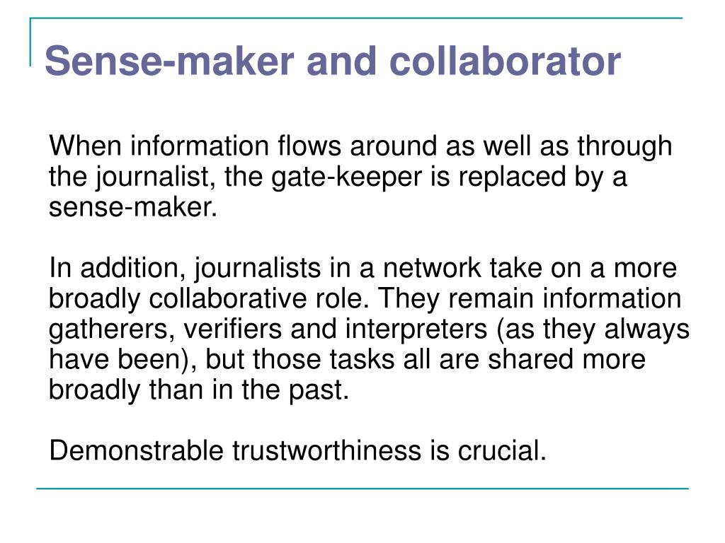 Sense-maker and collaborator