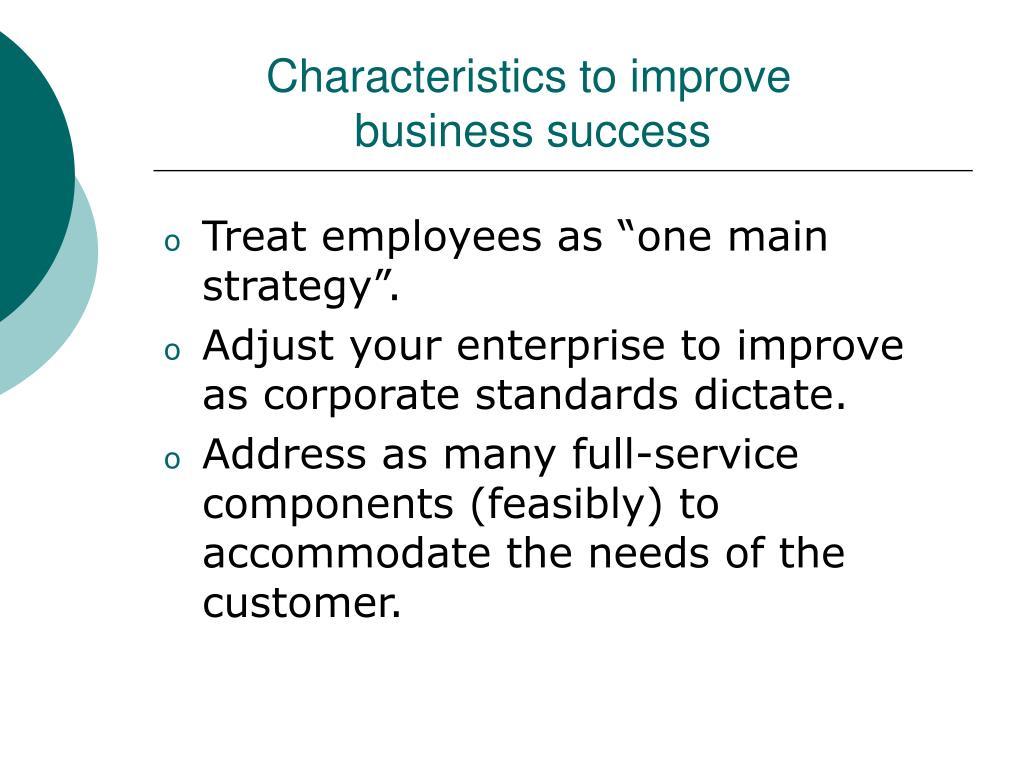 Characteristics to improve        business success