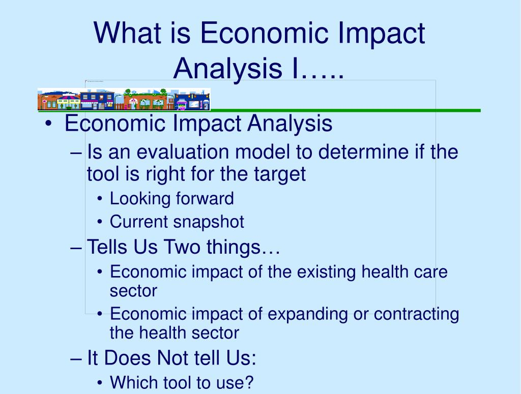 What is Economic Impact Analysis I…..