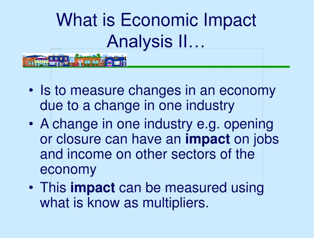 What is Economic Impact  Analysis II…