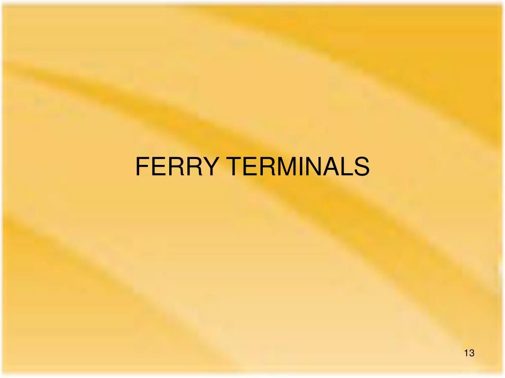 FERRY TERMINALS