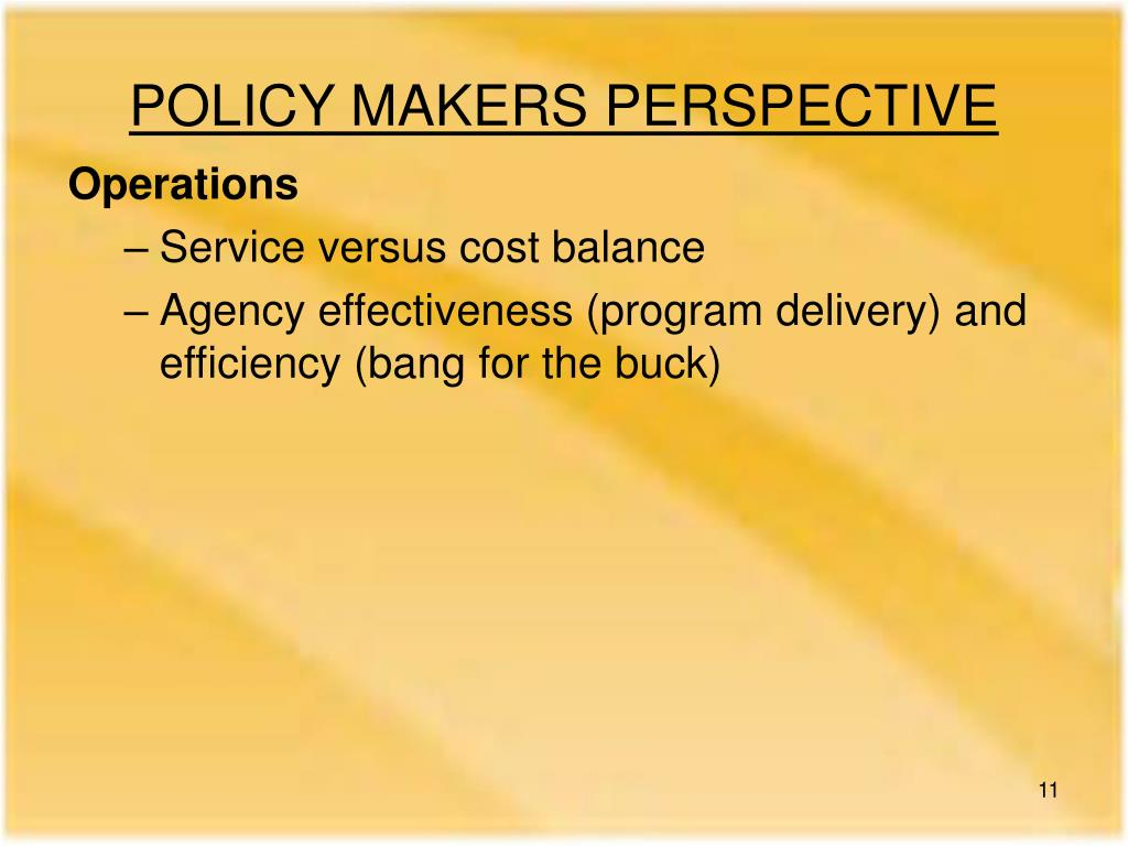 POLICY MAKERS PERSPECTIVE