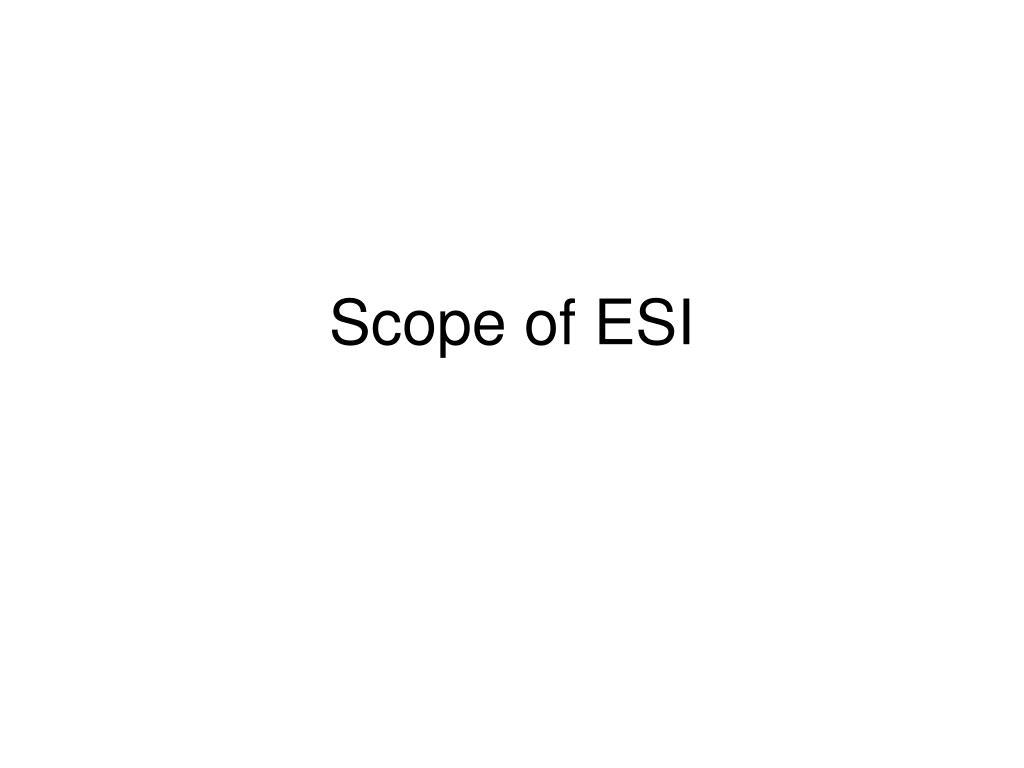 Scope of ESI