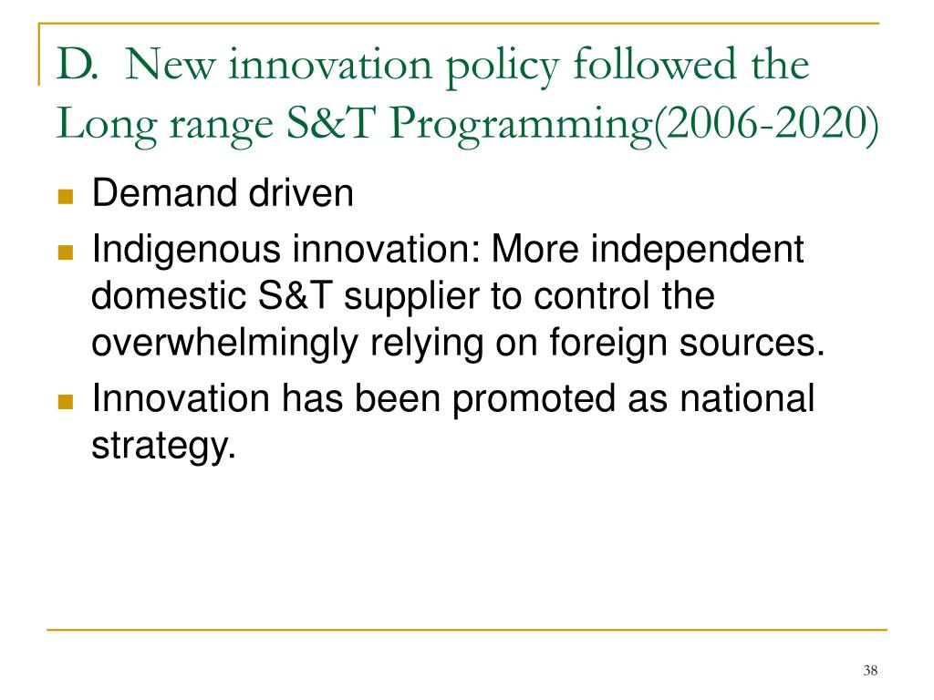 D.  New innovation policy followed the Long range S&T Programming(2006-2020)