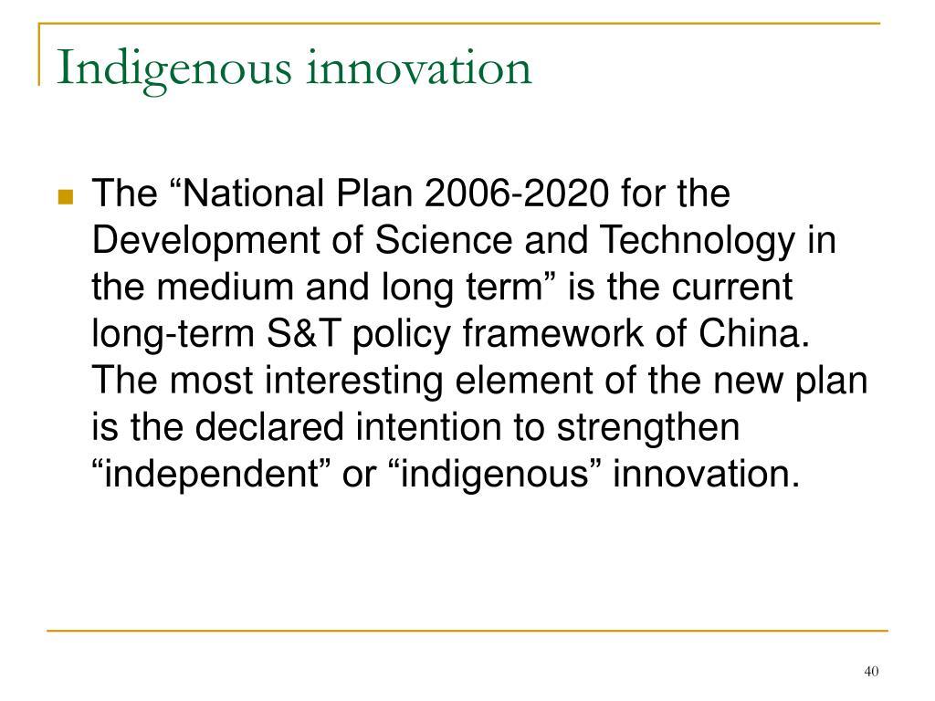 Indigenous innovation
