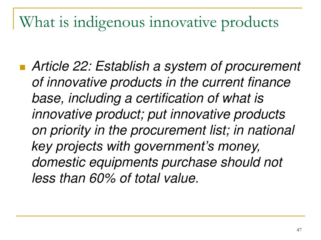 What is indigenous innovative products
