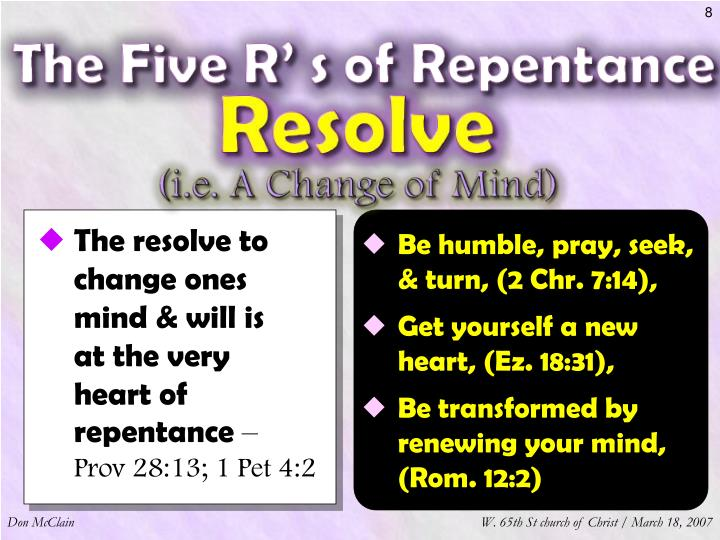 The resolve to change ones mind & will is    at the very  heart of repentance