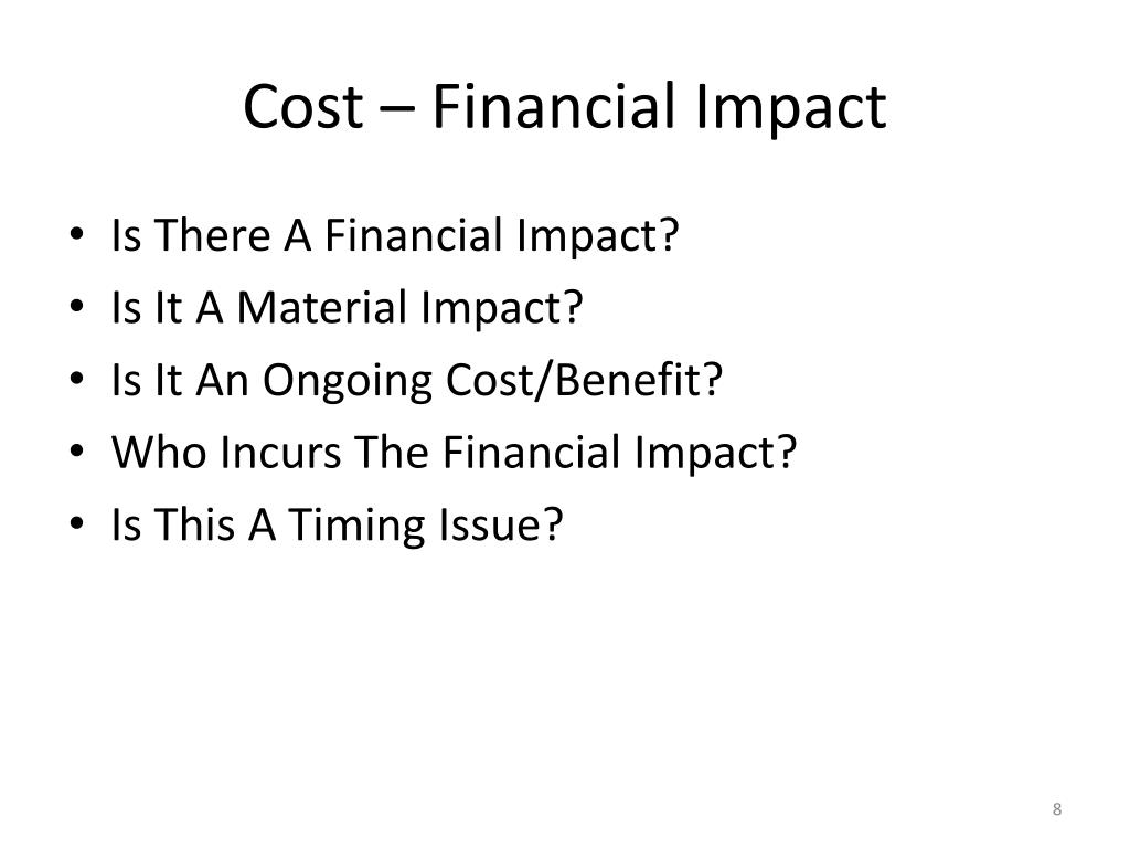 Cost – Financial Impact