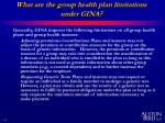 what are the group health plan limitations under gina