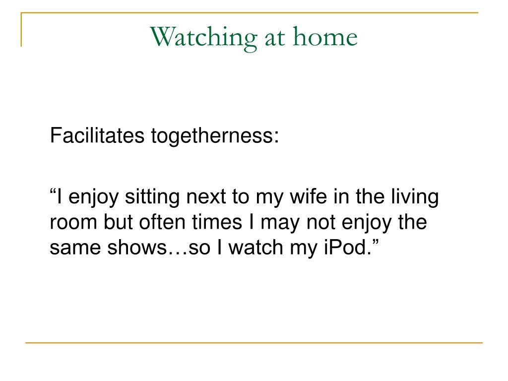 Watching at home