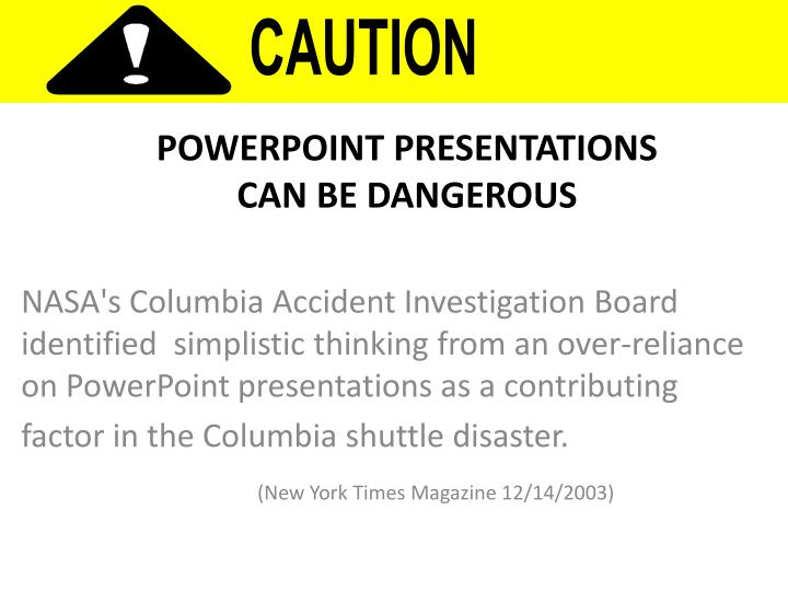 Powerpoint presentations can be dangerous l.jpg